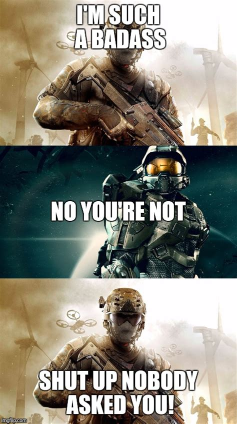 You Re A Badass Meme - cod and halo imgflip