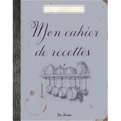 cahier de cuisine vierge mon cahier de recettes broché collectif achat livre