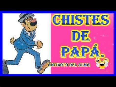 Chistes De Papá, Chistes Narrados Para Reir, Chistes
