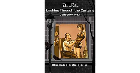 Looking Through The Curtains Illustrated Erotic Stories Collection No 1 By Andrey Rider