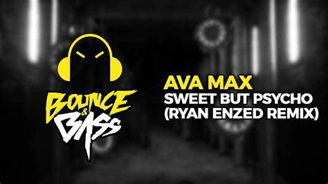 Sweet But Psycho (ryan Enzed Remix)