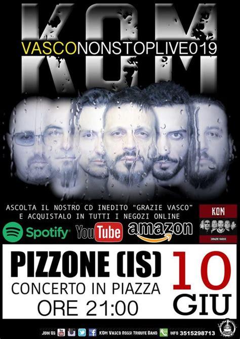 Canzoni D Vasco Le Canzoni Di Vasco Rivivono Con I Kom A Pizzone