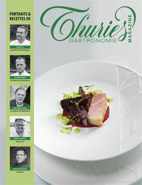 stage de cuisine gastronomique thuriès gastronomie magazine 280 thuriès gastronomie