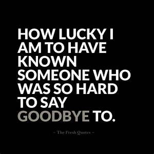 Beautiful Goodbye Quotes – Farewell My friend - The Fresh ...