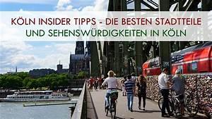 Köln Insider Tipps : k ln insider tipps geniale sehensw rdigkeiten geheimtipps sehensw rdigkeiten tipps und ausflug ~ A.2002-acura-tl-radio.info Haus und Dekorationen