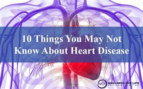 10 things you may not know about heart disease direct