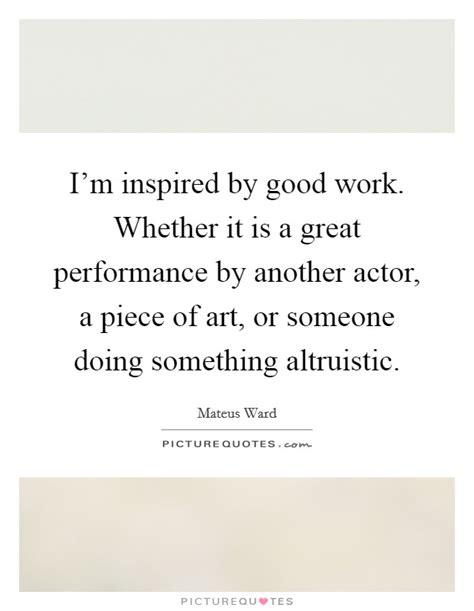 im inspired  good work     great
