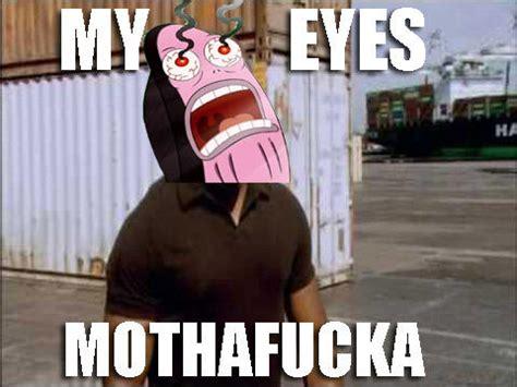 Suprise Mother Fucker Meme - my eyes mothafucka james doakes quot surprise motherfucker quot know your meme