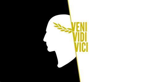 Veni Vidi Vici  Wallpaper By Nabucodorozor On Deviantart