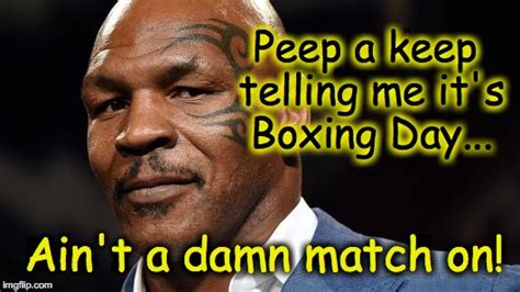 Boxing Day Meme - image tagged in pensive tyson imgflip