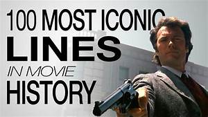 The 100 Most Ic... Recent Famous Movie Quotes