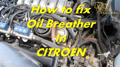 citroen    fix oil breather pipe citroen oil