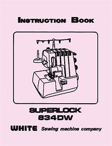 Serging Machine Manual For White Superlock 834 Dw Complete