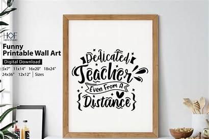 Dedicated Teacher Distance Even Wall Pritnable Designer