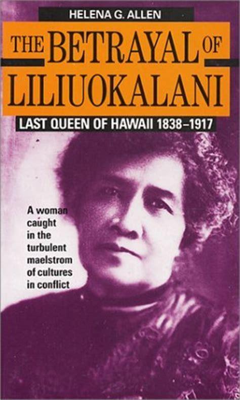 betrayal  liliuokalani  queen  hawaii