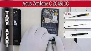 How To Disassemble  Ud83d Udcf1 Asus Zenfone C Zc451cg Take Apart