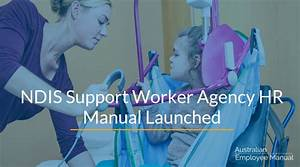 Ndis Support Worker Agency Hr Manual Launched