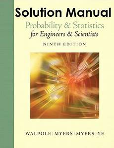 Solution Manual For Probability  U0026 Statistics