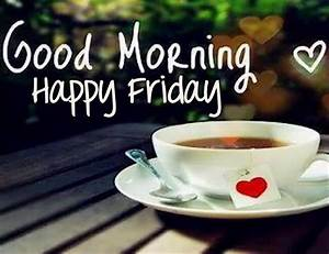 Good Morning Happy Friday With Coffee Pictures, Photos ...