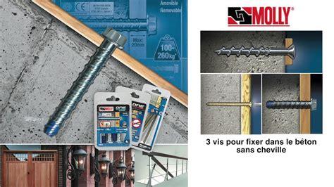cheville pour beton comment fixer sans cheville vis molly one pour fixer dans le b 233 ton
