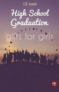 12 Cool Graduation Gifts for The High School Girls - Vivid's