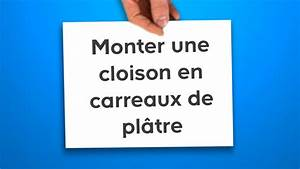 monter une cloison en carreaux de platre castorama youtube With monter une cloison en carreaux de platre