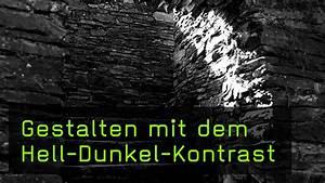 Hell Und Dunkel Kontrast : video gestalten hell dunkel kontrast kontrastreiche ~ Lizthompson.info Haus und Dekorationen