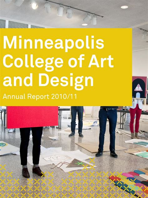 minneapolis college of and design mcad annual report 2010 11 by minneapolis college of