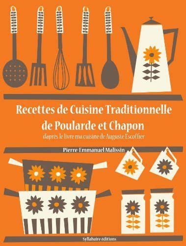 livre de cuisine traditionnelle recettes de cuisine traditionnelle de poularde et chapon