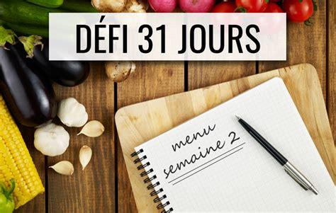 Menu De La Semaine 2  DÉfi 31 Jours « Cuisinez SantÉ