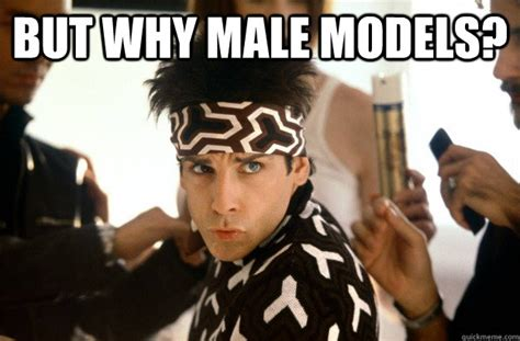 But Why Meme - but why male models derek zoolander on abortion quickmeme