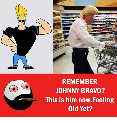 Johnny Bravo Memes - johnny bravo memes www pixshark com images galleries with a bite