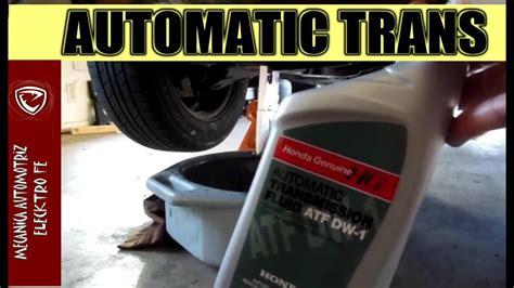 cambio de aceite de transmision automatica honda youtube