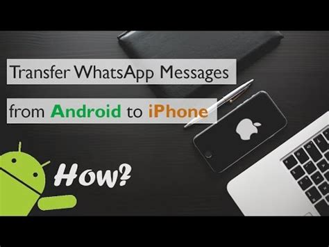 how to transfer whatsapp chats from android to iphone how to transfer whatsapp messages and chats from android