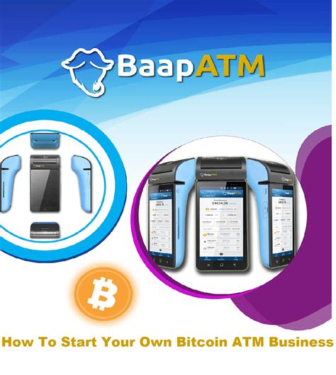 Starting a bitcoin atm business is no easy feat. How To Start Your Own Bitcoin ATM Business - BaapApp