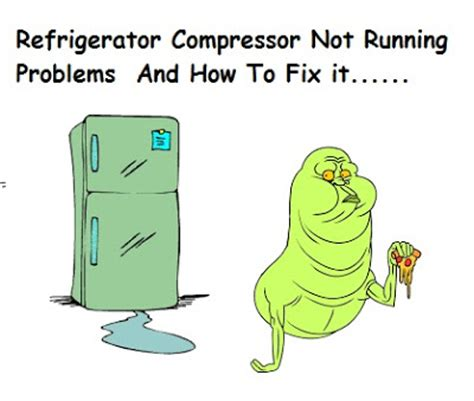 How To Fix Refrigerator Compressor Not Running Problems
