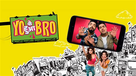 "Voot Scripts A New Bro-code With Its Next ""yo Ke Hua Bro"""