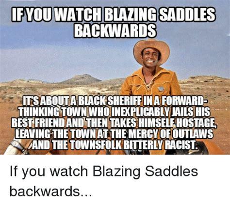 Blazing Saddles Meme - blazing saddles meme 28 images blazing saddles imgflip blazing saddles quotes funniest
