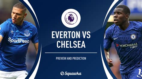 Everton v Chelsea prediction, team news, stats | Premier ...