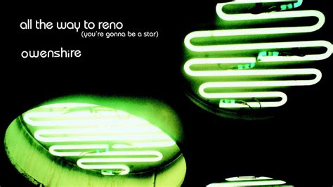 All The Way To by Owenshire All The Way To Reno You Re Gonna Be A R