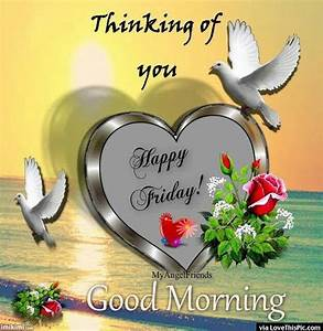 Thinking Of You Happy Friday Good Morning Pictures, Photos