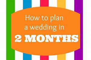 planning a wedding in two months or less events to With how to plan a honeymoon