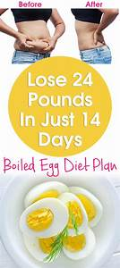 Boiled Egg Diet Diet Plan Weight Loss Egg Lose 24 Pounds In Just 14 Days Boiled Egg Diet 2 Weeks Plan
