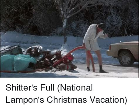 Shitters Full Meme - shitter s full national lon s christmas vacation christmas meme on sizzle