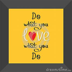 Do What You Love : do what you love love what you do quote motivation stock vector image 56621171 ~ Buech-reservation.com Haus und Dekorationen