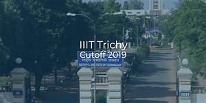 Iiit Trichy Cutoff 2019