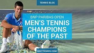 BNP Paribas Open Men's Tennis Champions of the Past ...