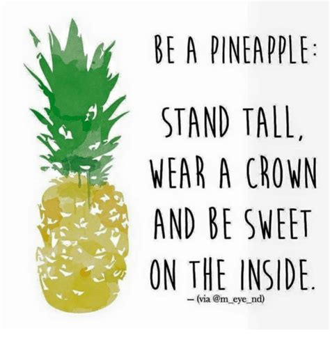 Pineapple Memes - be a pineapple stand tall wear a crown and be sweet on the inside via eye nd meme on sizzle