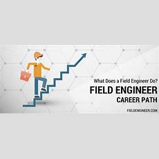 What Is A Field Engineer? What Does A Field Engineer Do?