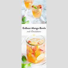 Fruchtige Erdbeermangobowle Mit Basilikum Rezept